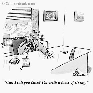 Can call you back Im with piece of string Cartoon print by Leo Cullum Published in The New Yorker on 17 2005 RIP Leo Cullum
