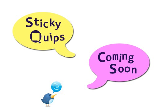 sticky quips coming soon 500x350 sticky quips on the office