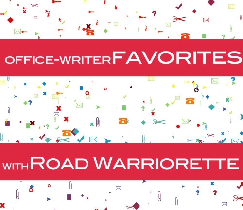 office writer road warriorette Road Warriorette Favorites