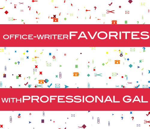 office writer favorites professional gal professional gal favorites