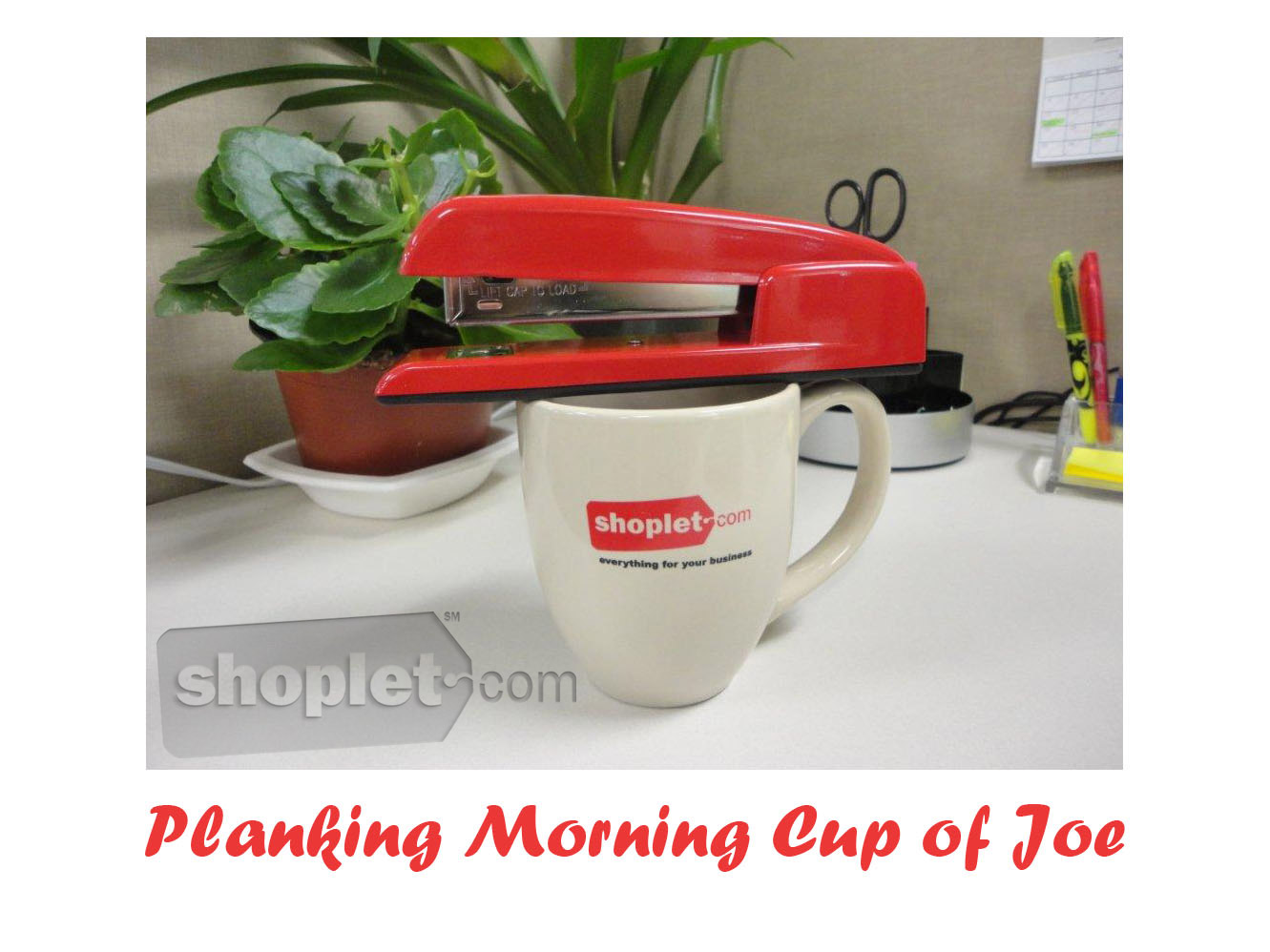 Shoplet Planking Stapler Coffee Cup The Planking Stapler has Moved!