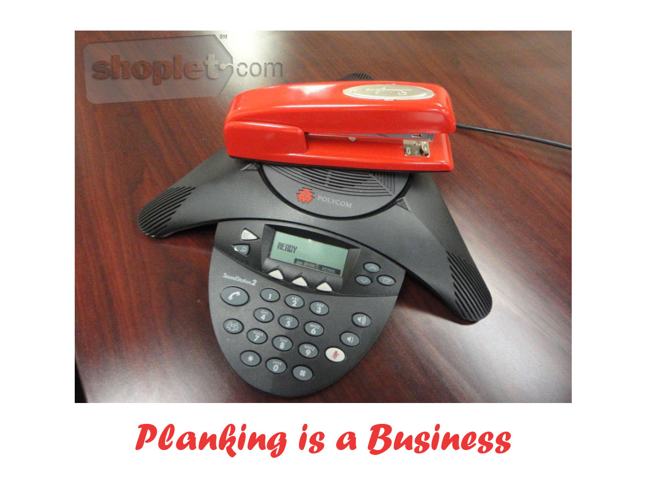 Shoplet Planking Stapler Conference Phone The Planking Stapler has Moved!