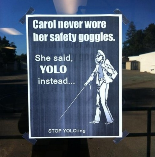 no yoloing with saftey goggles 495x500 Best of Office Weekend Roundup 114