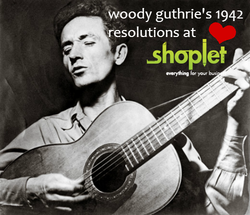 woody guthrie Woody Guthries 1942 Resolutions at Shoplet!?