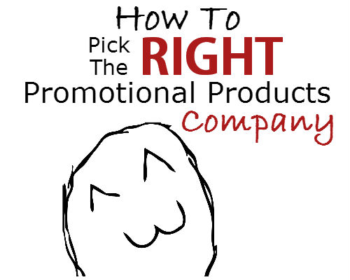 How to title How to Pick the Right Promotional Product Company.