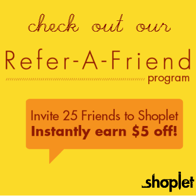 5.21 Refer A Friend, Save Ca$h When you Buy Stuff at Shoplet!