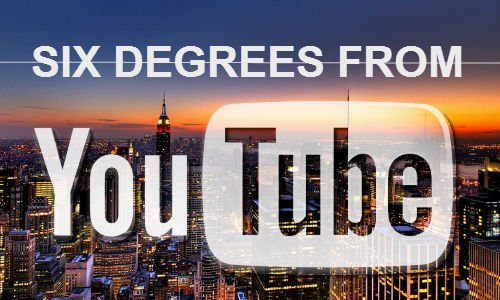 sIX DEGREES FROM YOUTUBE