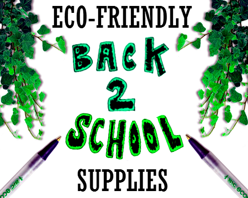 Eco Friendly Back To School Supplies