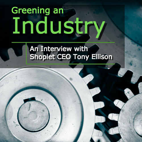 Meet Shoplet CEO Tony Ellison – Greening an Industry