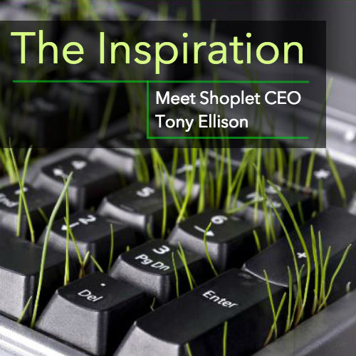 The Inspiration- Meet Shoplet CEO Tony Ellison