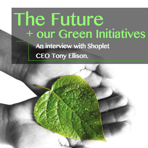 Meet Shoplet CEO Tony Ellison – The Future + Green Initiatives