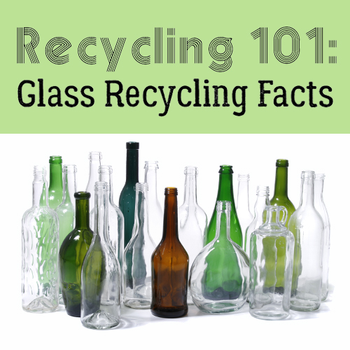 Recycling 101- Glass Recycling Facts