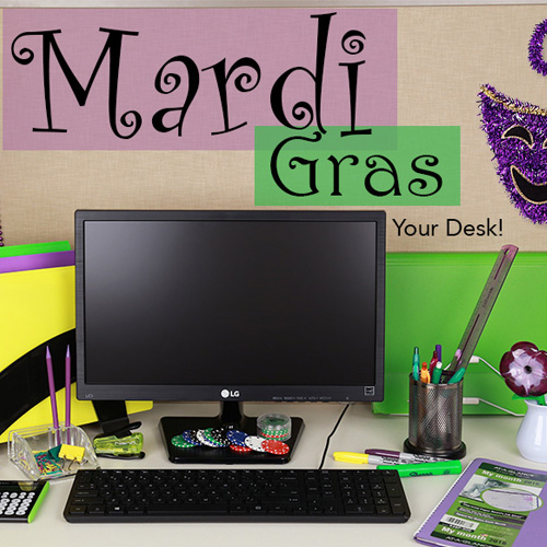 Mardi Gras your desk