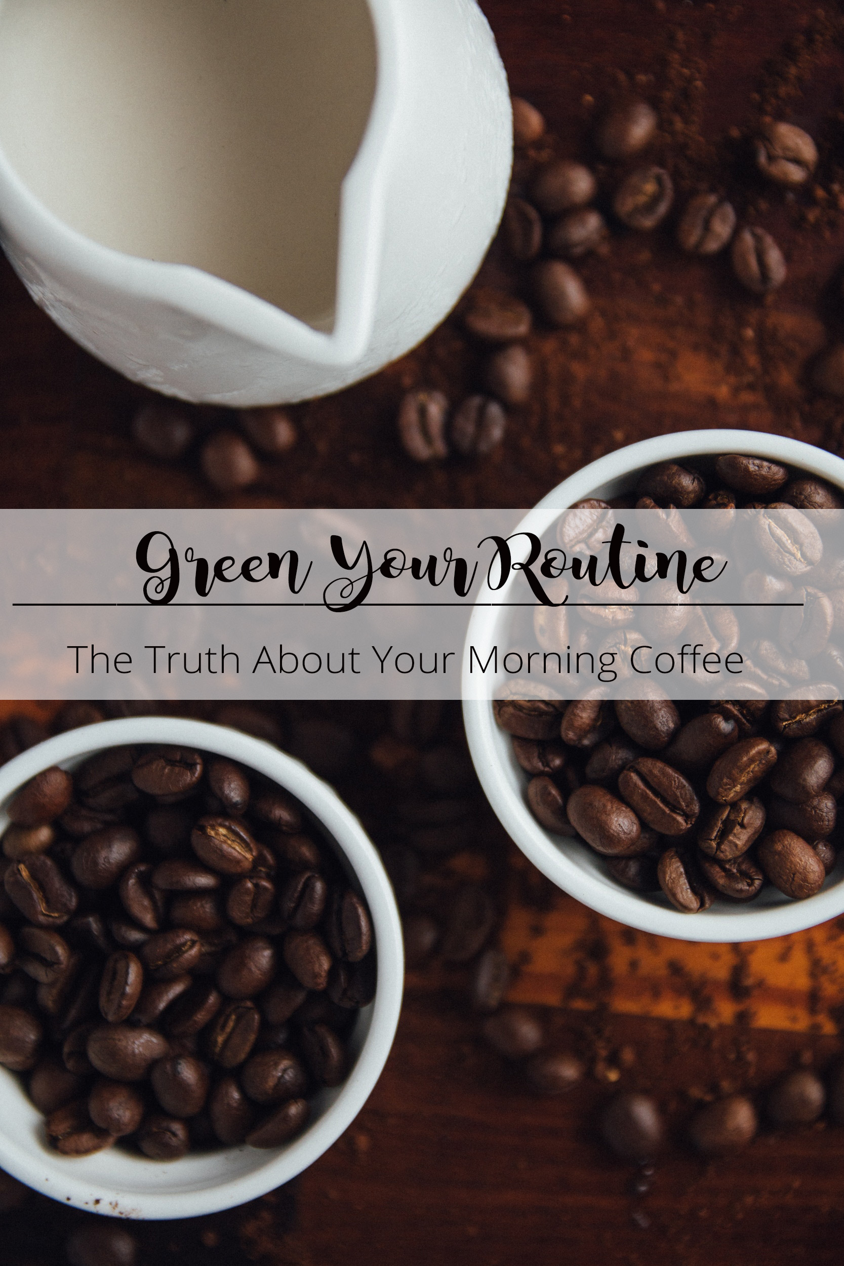 Pintrest Green your routine - truth about your coffee